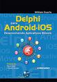 对 Android 和 iOS 德尔福︰ 开发移动应用程序 -