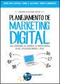 Planificación de Marketing Digital: cómo posicionar su empresa en los medios de comunicación, blogs, sitios web y aplicaciones móviles sociales -